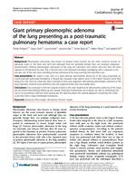 prikaz prve stranice dokumenta Giant Primary Pleomorphic Adenoma of the Lung Presenting as a Post-traumatic Pulmonary Hematoma: a case Report